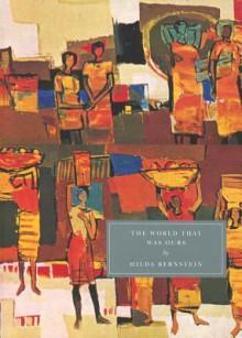 The World That Was Ours - Hilda Bernstein
