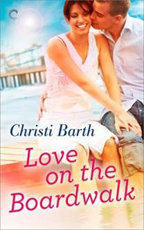 Love on the Boardwalk - Christi Barth