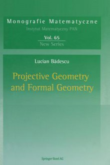 Projective Geometry and Formal Geometry - Lucian Badescu