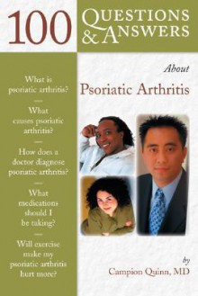 100 Questions & Answers about Psoriatic Arthritis - Campion Quinn