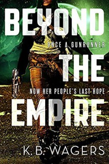 Beyond the Empire - K.B. Wagers