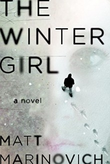 The Winter Girl: A Novel - Matt Marinovich