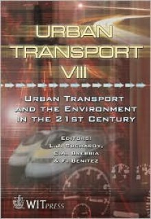 Urban Transport VIII: Urban Transport and the Environment in the 21st Century - L.J. Sucharov, L.J. Sucharov