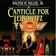 A Canticle for Leibowitz - Walter M. Miller Jr.,Tom Weiner