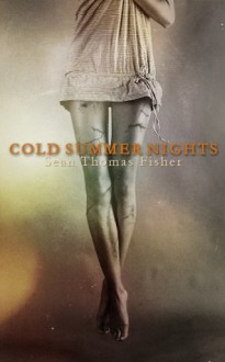 Cold Summer Nights - Sean Thomas Fisher