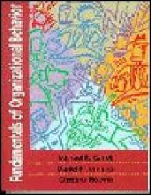 Fundamentals of Organizational Behavior - Michael R. Carrell, Daniel F. Jennings, Christina Heavrin