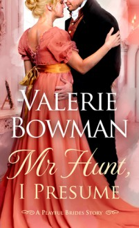Mr. Hunt, I Presume - Valerie Bowman