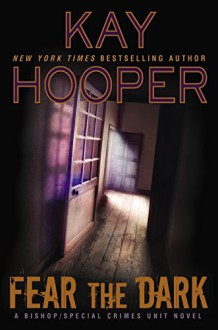 Fear the Dark (A Bishop/SCU Novel) - Kay Hooper