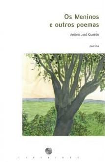 Os Meninos e outros poemas - António José Queirós
