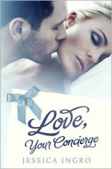 Love, Your Concierge - Jessica Ingro, Kathy Krick (Editor)