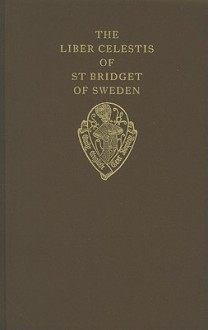The Liber Celestis of St Bridget of Sweden, Volume I - R. Ellis