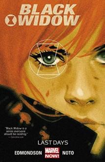 Black Widow, Vol. 3: Last Days - Nathan Edmondson,Phil Noto