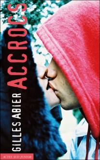 Accrocs - Gilles Abier