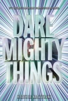 Dare Mighty Things - Heather Kaczynski