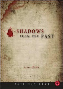 Shadows from the Past - Ashley Dawn