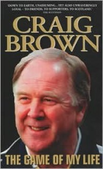 The Game of My Life - Craig Brown