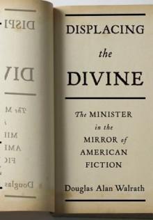 Displacing the Divine - Douglas Alan Walrath