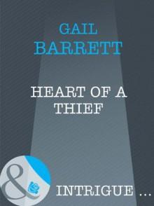 Heart of a Thief (Mills & Boon Intrigue) - Gail Barrett