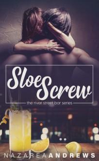 Sloe Screw - Nazarea Andrews