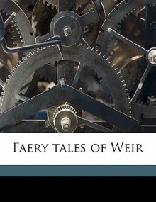 Faery Tales of Weir - Anna Sholl, Katharine Pyle