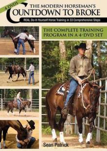 The Modern Horseman's Countdown to Broke: Training in 33 Comprehensive Steps - Sean Patrick