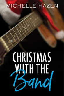 Christmas with the Band - Michelle Hazen