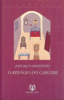 O relógio do cárcere - José Riço Direitinho