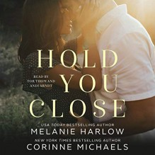 Hold You Close - Andi Arndt,Melanie Harlow,Corinne Michaels,Tor Thom