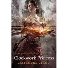 Clockwork Princess (The Infernal Devices, #3) - Cassandra Clare