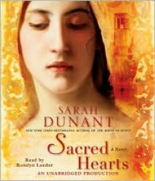 Sacred Hearts - Sarah Dunant, Rosalyn Landor