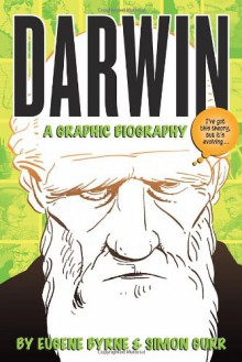 Darwin: A Graphic Biography - Eugene Byrne, Simon Gurr