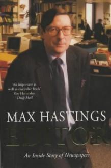Editor - Max Hastings