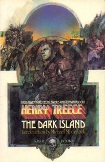 The Dark Island - Henry Treece,Michael Moorcock,James Cawthorn