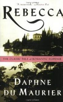 Rebecca by Du Maurier, Daphne, Dame - Daphne, Dame Du Maurier