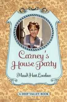 Carney's House Party: A Deep Valley Book - Maud Hart Lovelace, Vera Neville