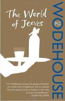 The World of Jeeves (Jeeves, #2-4) - P.G. Wodehouse