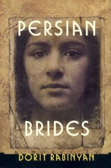 Persian Brides: A Novel - Dorit Rabinyan, Yael Lotan