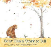 Bear Has a Story to Tell - Philip C. Stead, Erin E. Stead