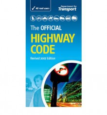 The Official Highway Code - Department for Transport, Driving Standards Agency