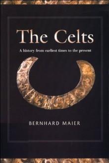 The Celts - Bernhard Maier