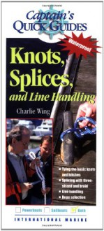 Knots, Splices, and Line Handling: Captain's Quick Guides - International Marine