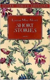 Glimpses of Louisa; A Centennial Sampling of the Best Short Stories. - Louisa May Alcott