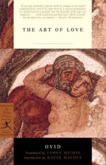 The Art of Love - Ovid, David Malouf, James Michie