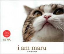 I Am Maru - mugumogu