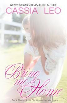 Bring Me Home - Cassia Leo