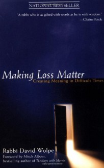 Making Loss Matter - Mitch Albom, David J. Wolpe