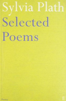 Selected Poems - Sylvia Plath, Ted Hughes