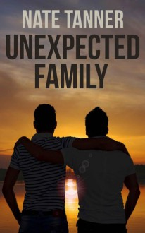 Unexpected Family - Nate Tanner