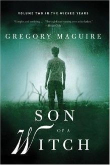 Son of a Witch: Volume Two in the Wicked Years - Gregory Maguire