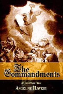 The Commandments - Angeline Hawkes